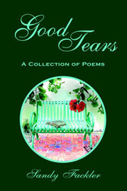 Good Tears: A Collection of Poems by Sandy Fackler image