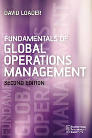 Fundamentals of Global Operations Management by David Loader