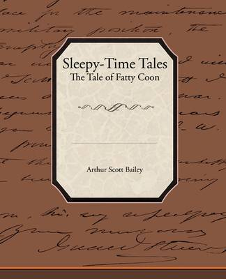 Sleepy-Time Tales the Tale of Fatty Coon by Arthur Scott Bailey