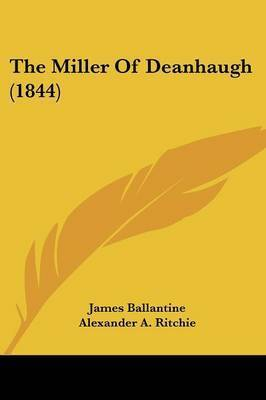 The Miller Of Deanhaugh (1844) by James Ballantine