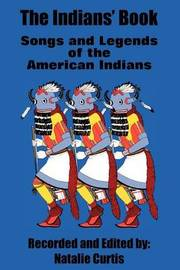 The Indians' Book: Songs and Legends of the American Indians by Natalie Curtis image