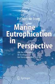Marine Eutrophication in Perspective by Folkert De Jong