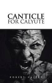 Canticle for Calyute by Robert Halsey