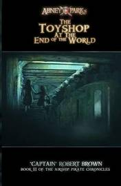 The Toyshop at the End of the World by Robert Brown image