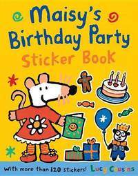 Maisy's Birthday Party Sticker Book by Lucy Cousins
