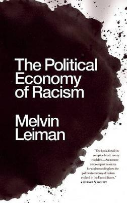 The Political Economy of Racism by Melvin Leiman image
