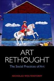 Art Rethought by Nicholas Wolterstorff