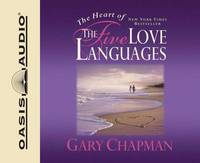 The Heart of the Five Love Languages by Gary Chapman