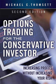 Options Trading for the Conservative Investor by Michael C Thomsett