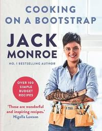 Cooking on a Bootstrap by Jack Monroe