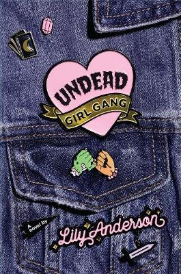 Undead Girl Gang by Lily Anderson image