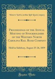 Proceedings of the Annual Meeting of Stockholders of the Western North Carolina Rail Road Company by Western North Carolina Rail Roa Company image