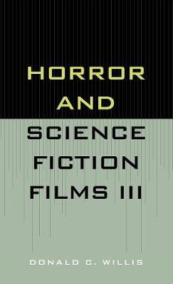 Horror and Science Fiction Films III (1981-1983) by Donald C. Willis