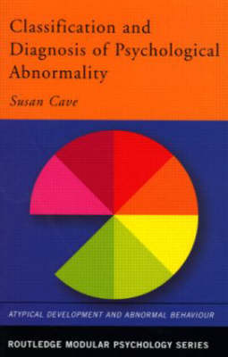 Classification and Diagnosis of Psychological Abnormality by Susan Cave image