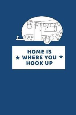 Home Is Where You Hook Up by Blue Frog Publishing