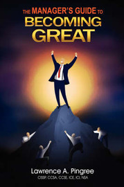 The Manager's Guide to Becoming Great by Lawrence Pingree image
