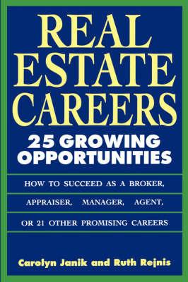 Real Estate Careers: 25 Growing Opportunities by Carolyn Janik