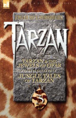 Tarzan Volume Three: Tarzan and the Jewels of Opar & Jungle Tales of Tarzan by Edgar , Rice Burroughs