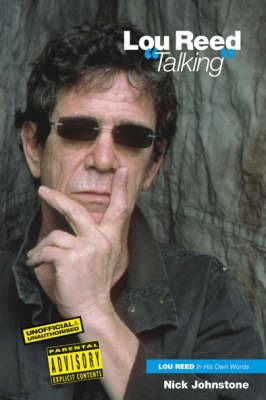 Lou Reed Talking by Nick Johnstone