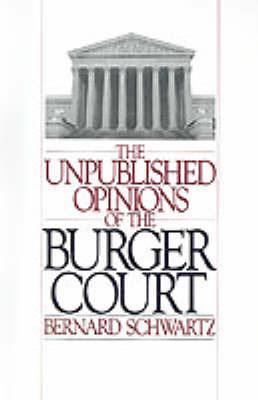 The Unpublished Opinions of the Burger Court by Bernard Schwartz