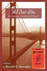 All Over Him: The Continuing Journals of Will Barnett by Ronald L. Donaghe image
