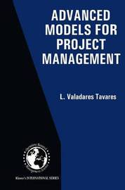 Advanced Models for Project Management by L.Valadares Tavares
