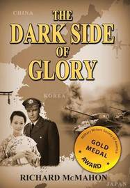 The Dark Side of Glory by Richard McMahon