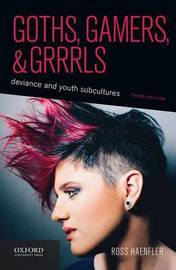 Goths, Gamers, and Grrrls by Ross Haenfler