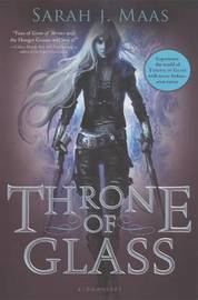 Throne of Glass (Throne of Glass #1) by Sarah J Maas