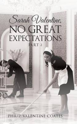 Sarah Valentine, No Great Expectations by Philip Valentine Coates