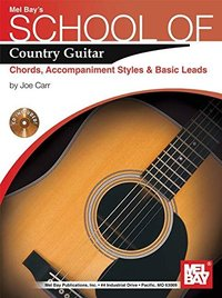 School of Country Guitar: Chords, Accompaniment, Styles & Basic Leads by Joe Carr