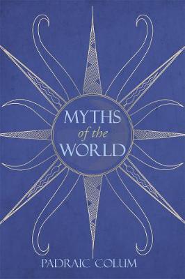 Myths of the World by Padraic Colum