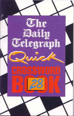 "The ""Daily Telegraph"" Quick Crossword Book: No.28 by Telegraph Group Limited"