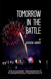 Tomorrow in the Battle by Kieron Barry image