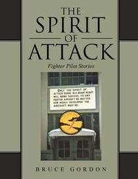 The Spirit of Attack by Bruce Gordon