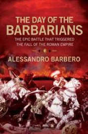 The Day Of the Barbarians by Alessandro Barbero image