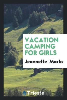 Vacation Camping for Girls by Jeannette Marks