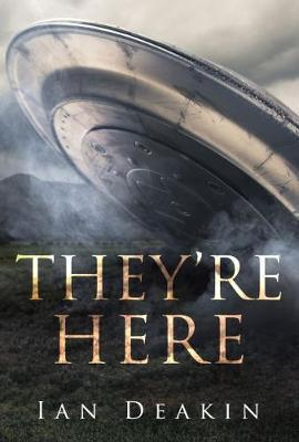They're Here by Ian Deakin