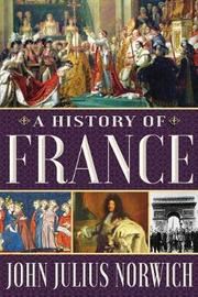 A History of France by John Julius Norwich