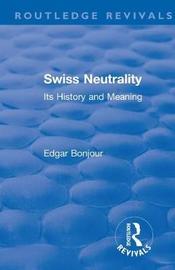 Revival: Swiss Neutrality (1946) by Bonjour Edgar