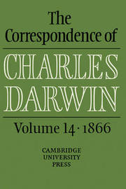 The Correspondence of Charles Darwin: Volume 14, 1866 by Charles Darwin
