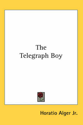 The Telegraph Boy by Horatio Alger Jr. image