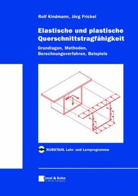 Elastische Und Plastische Querschnittstragfahigkeit: Grundlagen, Methoden, Berechnungsverfahren, Beispiele by Jorg Frickel image