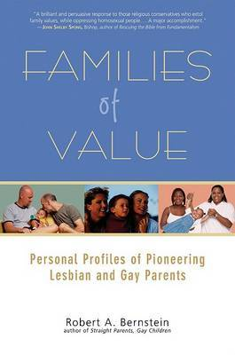 Families of Value: Personal Profiles of Pioneering Lesbian and Gay Parents by Robert Bernstein image
