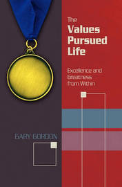 The Values Pursued Life by Gary Gordon