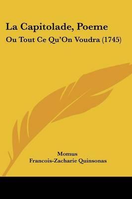 """La Capitolade, Poeme: Ou Tout Ce Qu'On Voudra (1745) by """"Momus"""" image"""