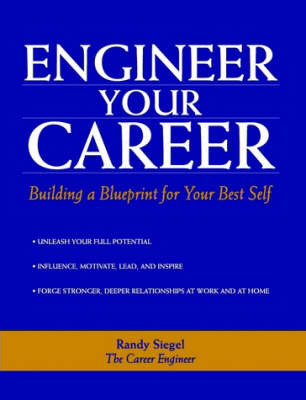 Engineer Your Career by Randy Siegel