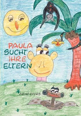 Paula Sucht Ihre Eltern by Arne Evers