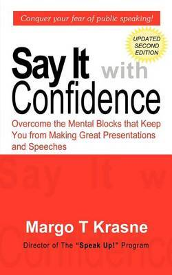 Say It with Confidence by Margo T. Krasne