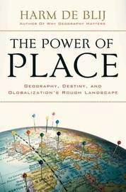 The Power of Place by Harm J.De Blij